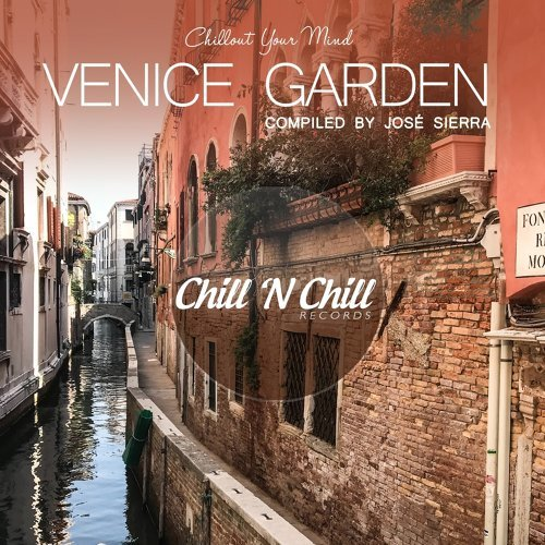 Venice Garden: Chillout Your Mind