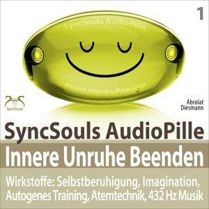 Innere Unruhe beenden - SyncSouls AudioPille: Selbstberuhigung, Imagination, Autogenes Training, Atemtechnik, 432 Hz Musik