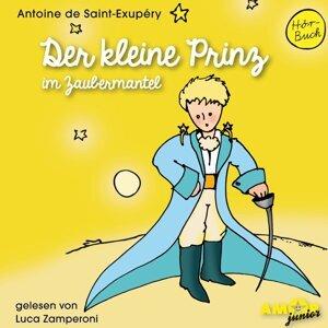 Der kleine Prinz im Zaubermantel - Ungekürzt