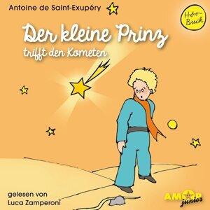 Der kleine Prinz trifft den Kometen - Ungekürzt