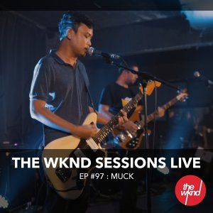 The Wknd Sessions Ep. 97: Muck - Live