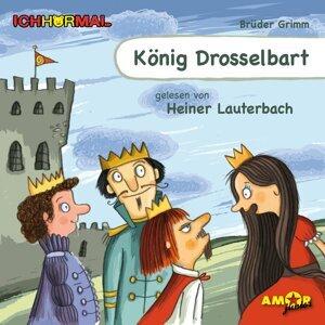 König Drosselbart - Ungekürzt