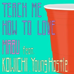 Teach Me How To Love (feat. KOWICHI & Young Hastle) (Teach Me How To Love (feat. KOWICHI & Young Hastle))