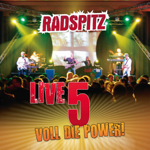Radspitz Live, Vol. 5 - Voll die Power!
