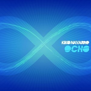 Ocho - Remixed by Kiko Navarro