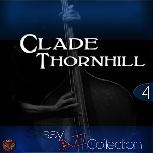 Classy Jazz Collection: Claude Thornhill, Vol. 4
