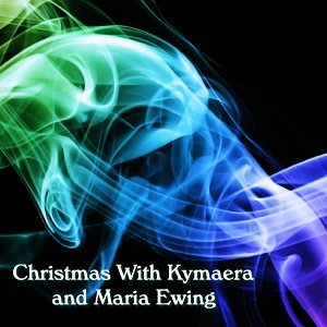 Christmas with Kymaera and Maria Ewing