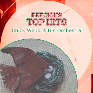 Precious Top Hits: Chick Webb & His Orchestra