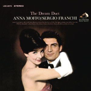 The Dream Duet: Anna Moffo & Sergio Franchi