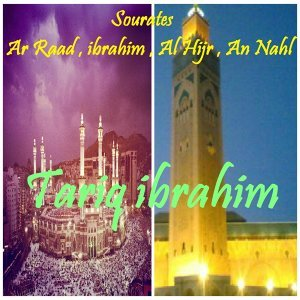 Sourates Ar Raad , ibrahim , Al Hijr , An Nahl - Quran
