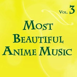 Most Beautiful Anime Music, Vol.3 - Instrumental