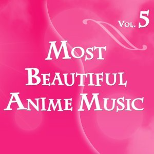 Most Beautiful Anime Music, Vol. 5 - Instrumental