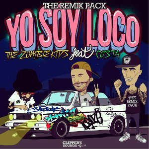 Yo Soy Loco (The Remixes)