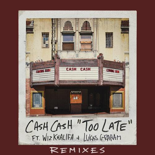 Too Late (feat. Wiz Khalifa & Lukas Graham) - Remixes