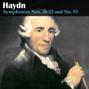 Haydn: Symphonies Nos. 26-22 and No. 53