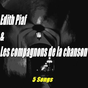Edith Piaf & Les compagnons de la chanson - 5 Songs