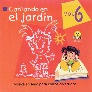 Cantando en el Jardín: Música en Serio para Chicos Divertidos, Vol. 6