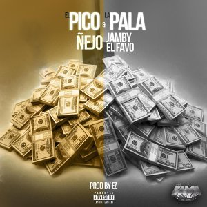 El Pico y la Pala (feat. Jamby el Favo)