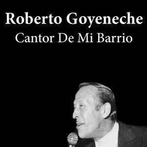 Roberto Goyeneche: Cantor de Mi Barrio