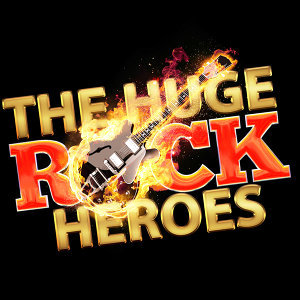 The Huge Rock Heroes