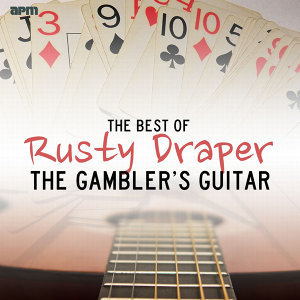 The Gamblers Guitar - The Best of Rusty Draper