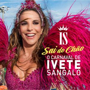 O Carnaval De Ivete Sangalo - Sai Do Chão - Ao Vivo