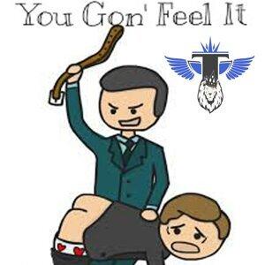 You Gon' Feel It