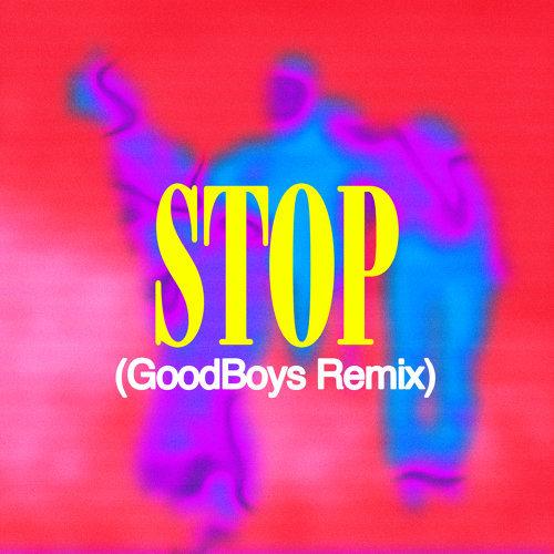 STOP - Goodboys Remix