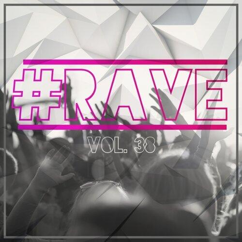 #Rave, Vol. 38