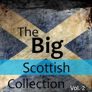The Big Scottish Collection, Vol. 2