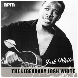 The Legendary Josh White