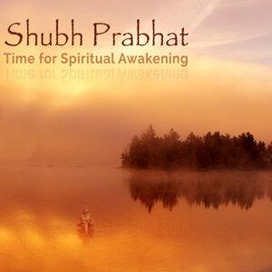 Shubh Prabhat - Time for Spiritual Awakening