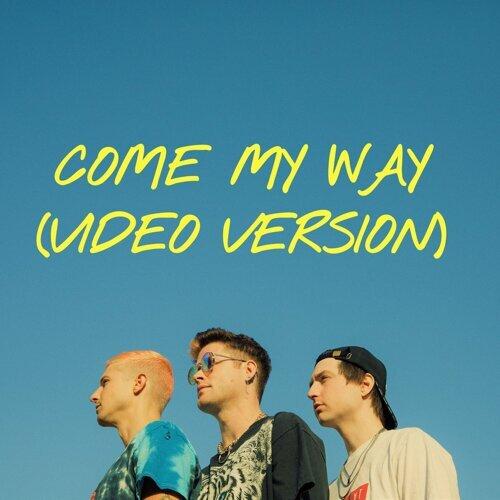 Come My Way - Video Version