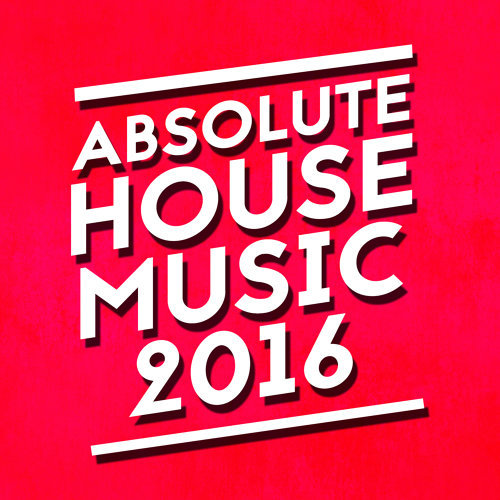 Absolute House Music 2016