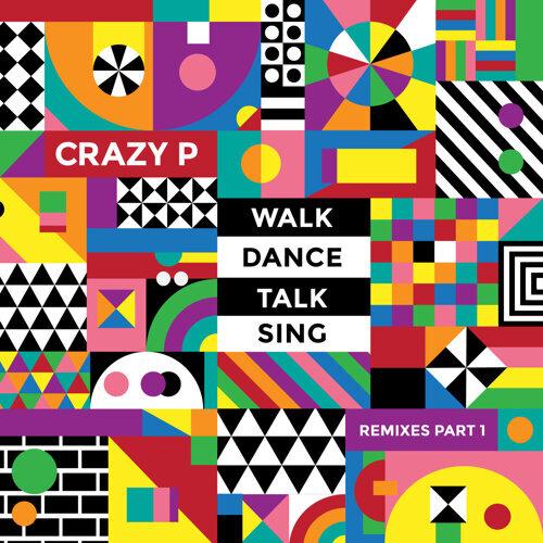 Walk Dance Talk Sing Remixes Part 1