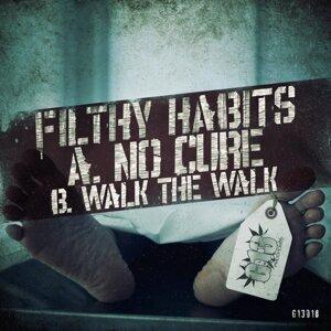 No Cure / Walk the Walk