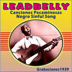 Canciones Pecaminosas - Negro Sinful Song - Grabaciones 1939