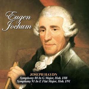Joseph Haydn: Symphony 88 In G Major, Hob. I/88 - Symphony 91 In E Flat Major, Hob. I/91