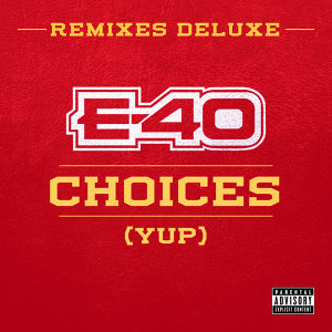 Choices (Yup) Remixes (Deluxe)
