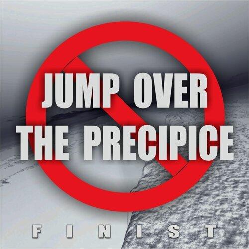 Jump Over the Precipice
