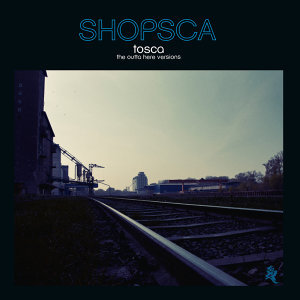 Shopsca - The Outta Here Versions