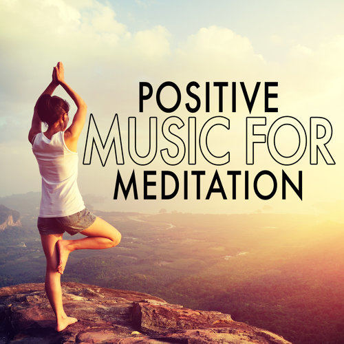 Positive Music for Meditation