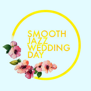 Smooth Jazz Wedding Day