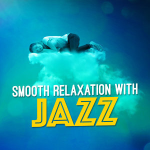 Smooth Relaxation with Jazz