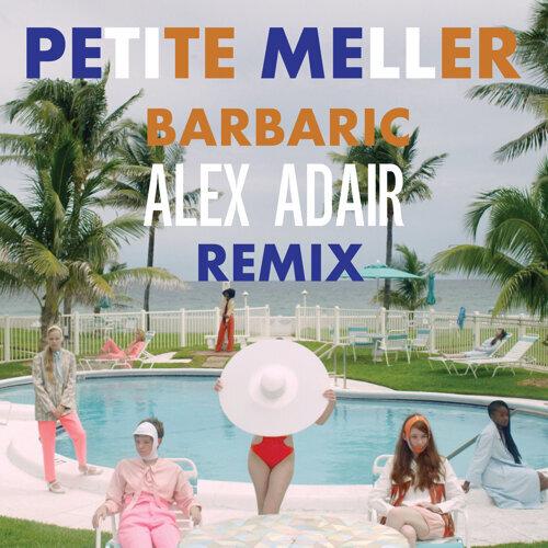 Barbaric - Alex Adair Remix