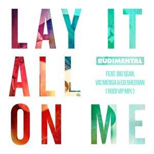 Lay It All On Me (feat. Big Sean, Vic Mensa & Ed Sheeran) - Rudi VIP Mix