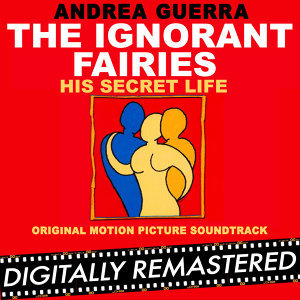 The Ignorant Fairies - His Secret Life (Original Motion Picture Soundtrack)