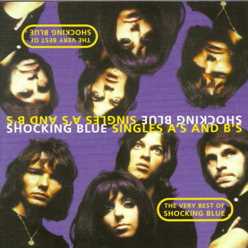 The Very Best Of Shocking Blue - Part One - The A Sides