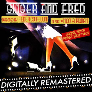 Ginger e Fred (Original Motion Picture Soundtrack) [Federico Fellini & Nicola Piovani]