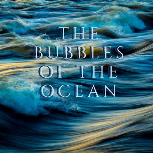The Bubbles Of The Ocean